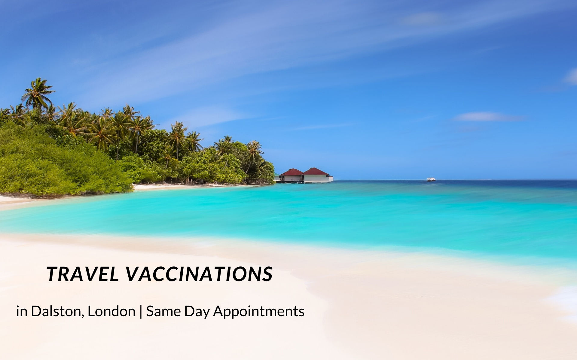 Travel vaccinations in Dalston, London. Why having travel vaccinations is important?